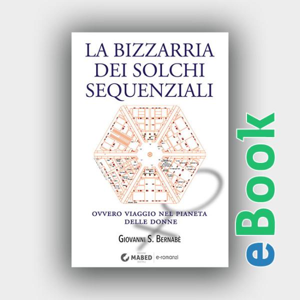 La bizzarria dei solchi sequenziali - eBook